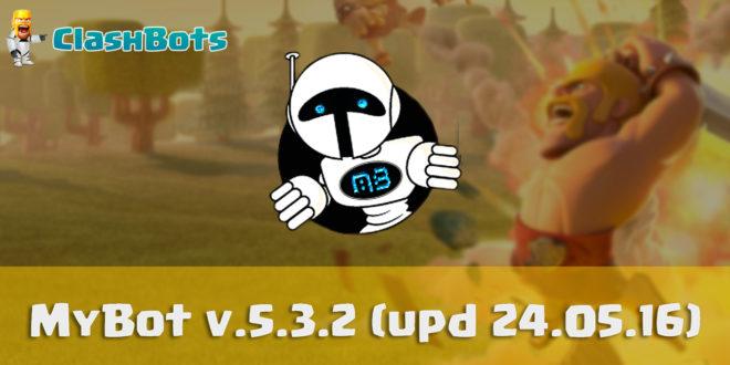 MyBot v.5.3.2 UPDATE 24.05.16